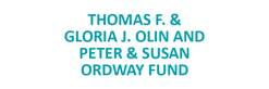 Thomas F. & Gloria J. Olin and Peter & Susan Ordway Fund